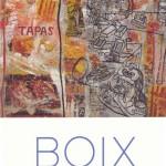 Fernando Arrabal. «Boix: tiempo de esplendor». Galeria José de Ibarra. Barcelona. 2007